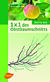 1 x 1 des Obstbaumschnitts (eBook)