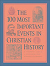 100 Most Important Events in Christian History, The (eBook)
