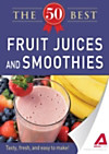 50 Best Fruit Juices and Smoothies (eBook)