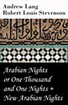 Arabian Nights or One Thousand and One Nights (Andrew Lang) + New Arabian Nights (Robert Louis Stevenson) (eBook)