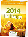 be happy, Abreisskalender 2014