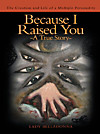 Because I Raised You- A True Story (eBook)