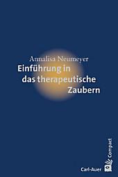 Einführung in das therapeutische Zaubern, Annalisa Neumeyer, Psychologie