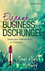 Elegant durch den Business-Dschungel
