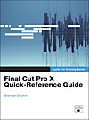 Final Cut Pro X Quick-Reference Guide (eBook)