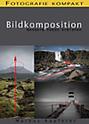 Fotografie kompakt: Bildkomposition (eBook)