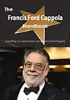 Francis Ford Coppola Handbook - Everything you need to know about Francis Ford Coppola (eBook)
