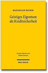 Geistiges Eigentum als Kreditsicherheit, Maximilian Decker, Rechtskunde