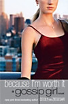 Gossip Girl #4: Because I'm Worth it (eBook)