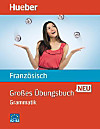 Grosses Übungsbuch Französisch neu - Grammatik