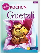 """Guetzli - Die besten Rezepte aus """"Annemarie Wildeisens Kochen"""""""