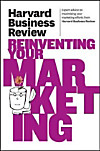 Harvard Business Review on Reinventing Your Marketing