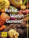 Herbst, Winter, Gemüse!