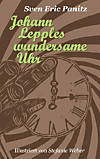 Johann Lepples wundersame Uhr (eBook)