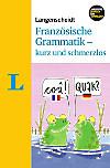 Langenscheidt Französische Grammatik - kurz und schmerzlos