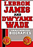 Lebron James and Dwyane Wade (eBook)