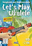 Let's Play Ukulele, m. DVD u. 2 Audio-CDs