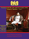 Memoirs of the Life, Exile, and Conversations of the Emperor Napoleon, by the Count de Las Cases, Volume 1 (eBook)