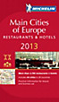 Michelin Rote Führer; Michelin The Red Guide; Michelin Le Guide Rouge: Main Cities of Europe 2013