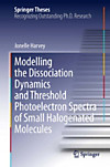 Modelling the Dissociation Dynamics and Threshold Photoelectron Spectra of Small Halogenated Molecules (eBook)