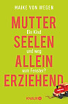 Mutterseelenalleinerziehend (eBook)