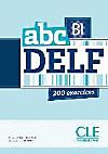 Nouveau abc DELF B1 - 200 exercices