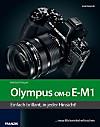 Olympus OM-D E-M1 - Das Kamerabuch