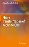 Phase Transformation of Kaolinite Clay (eBook)