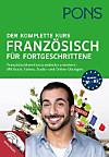 PONS Der komplette Kurs Französisch für Fortgeschrittene, Lernbuch, 2 Audio+MP3-CDs, 1 DVD-ROM und Online-Tests