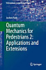 Quantum Mechanics for Pedestrians 2: Applications and Extensions