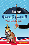 Queenig & spleenig?!