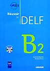 Réussir le DELF, Neubearbeitung: B2, Livret m. Audio-CD
