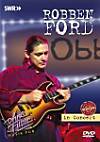 Robben Ford: In Concert - Ohne Filter - Revisited