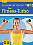 Schlank im Schlaf: der Fitness-Turbo (eBook)