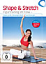 Shape & Stretch - Figurtraining im Flow