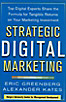 Strategic Digital Marketing: How to Apply an Integrated Marketing and ROI Framework for Your Business