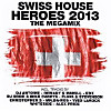 Swiss House Heroes 2013 - The Megamix