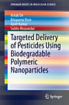 Targeted Delivery of Pesticides Using Biodegradable Polymeric Nanoparticles (eBook)