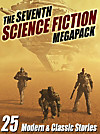 The Seventh Science Fiction Megapack (eBook)