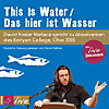 This Is Water / Das hier ist Wasser (Sonderedition), 1 Audio-CD