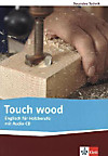Touch wood, w. Audio-CD
