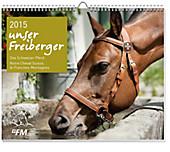 Unsere Freiberger 2015 - Das Schweizer Pferd