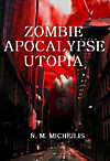 ZOMBIE APOCALYPSE UTOPIA (eBook)
